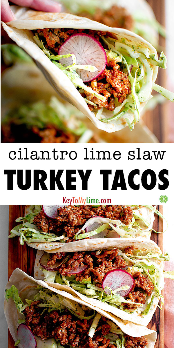 The BEST ground turkey tacos with an easy cilantro lime slaw. Ready in only 30 minutes and completely loaded with tons of delicious flavor. #tacos #turkeyrecipes #cilantrolime #tacotuesday #groundturkey | keytomylime.com