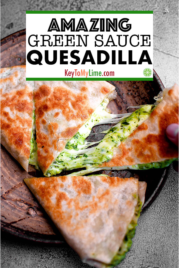 This easy quesadilla recipe is SO GOOD! The green sauce adds so much flavor - it's perfect. Making this on repeat. #quesadilla #chimichurri #mexicanfoodrecipes #gamedayfood #cheese | keytomylime.com