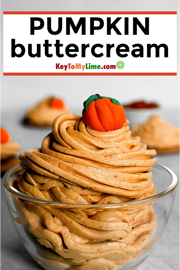 This pumpkin buttercream frosting is SO GOOD! I could seriously eat this by the spoonful. It's perfect for all of my fall baking - even my non-pumpkin loving husband can't get enough! #pumpkinbuttercream #pumpkindesserts #pumpkinrecipes #buttercream #falldesserts | keytomylime.com