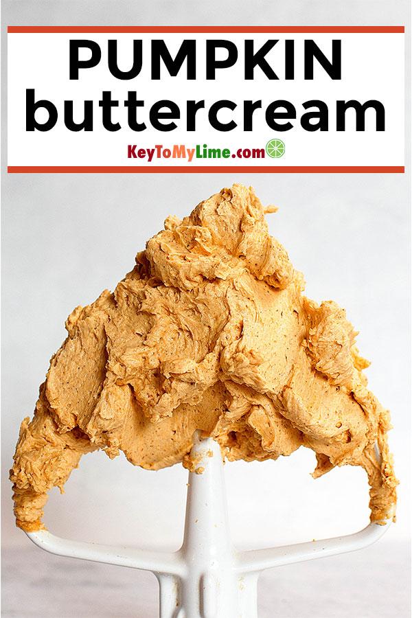 Pumpkin buttercream frosting.