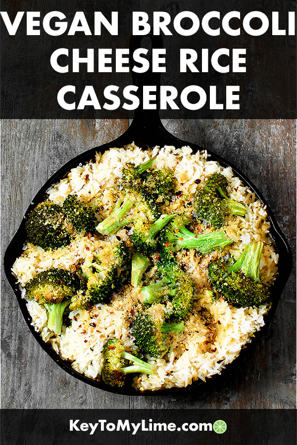 This is the BEST healthy broccoli cheese casserole with rice! It's so easy to make and tastes amazing. It's plant based, but it's so savory and creamy that you'll love it whether you're vegan or not! #vegan #plantbased #casserole #broccolicheese #broccolicasserole | keytomylime.com