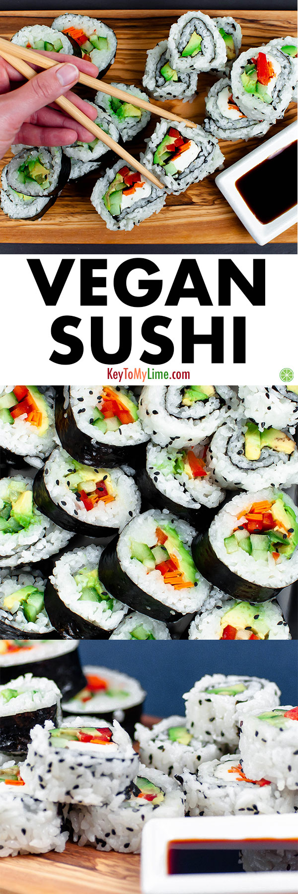 Love this recipe showing how to make easy vegetarian sushi! It's SO good! Vegan sushi rolls are one of my favorite foods, and now I love being able to make it at home. #veganrecipes #plantbased #glutenfreerecipes #sushi #sushirolls #sushirecipes | keytomylime.com